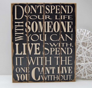 Spend Your Life Wooden Sign