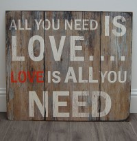 All You Need... Extra Large Wooden Sign