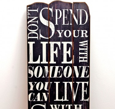Spend Your Life Large Wooden Sign